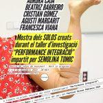 7 y 8/12 Muestra de los solos creados durante el Taller d'investigació: Performance Integració, impartido por Semolina Tomic (work in progress)