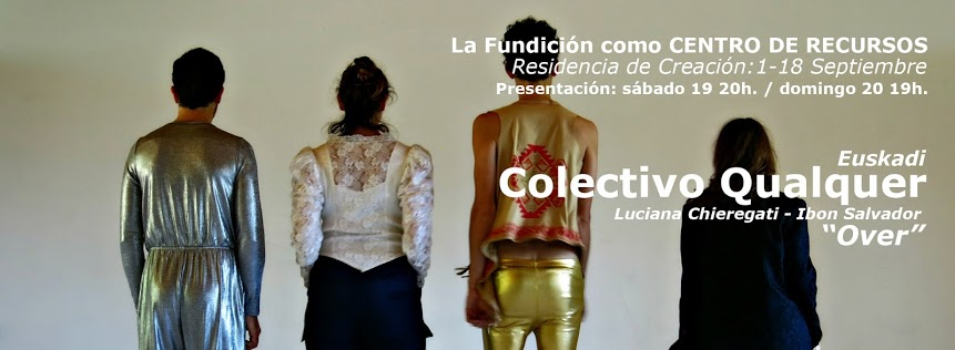 Luciana Chieregati - Ibon Salvador Colectivo QUALQUER   / La Fundicion Biblao
