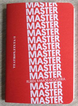 Master, el libro, de Rubén Ramos Nogueira. Teatron.Tinta #1