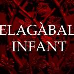 ELAGABAL INFANT
